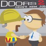 Door 2: Dave's New Job